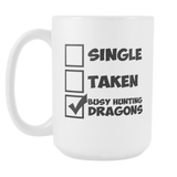 Single Taken Busy Hunting Dragons Coffee Mug, 15 Ounce