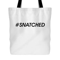 #Snatched Tote Bag, 18 inches x 18 inches