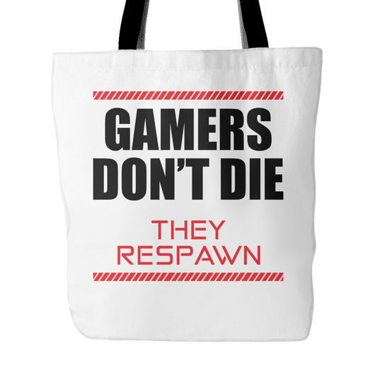 Gamers Don't Die They Respawn Tote Bag, 18
