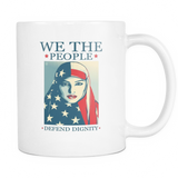 We The People Defend Dignity Coffee Mug, 11 Ounce