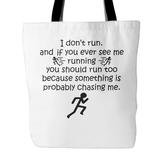 I Don't Run Tote Bag, 18