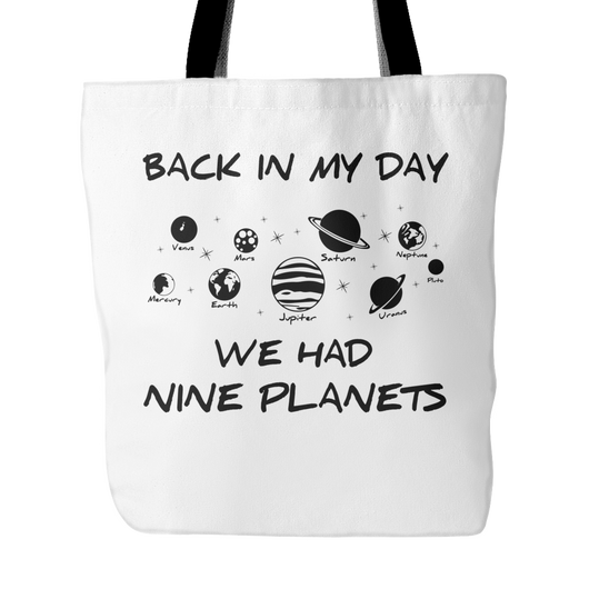 Back In My Day We Had Nine Planets Tote Bag, 18