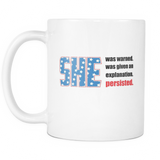 She Was Warned. She Persisted. 2 Coffee Mug, 11 Ounce