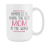 Having The Best Mom In The World Coffee Mug, 15 Ounce