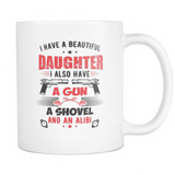 A Beautiful Daughter A Gun And An Alibi Coffee Mug, 11 Ounce