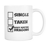 Single Taken Busy Hunting Dragons Coffee Mug, 11 Ounce
