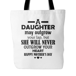 A Daughter May Outgrow Your Lap Tote Bag, 18 inches x 18 inches