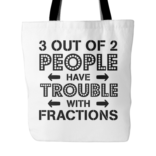 Trouble With Fractions Tote Bag, 18