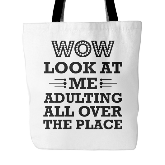 WOW Look At Me Adulting Tote Bag, 18