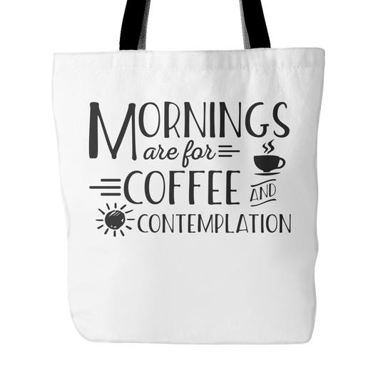 Mornings Are For Coffee Tote Bag, 18 inches x 18 inches