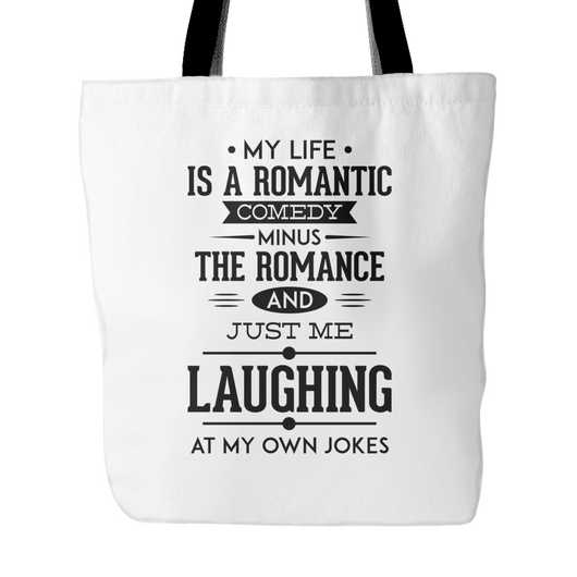 My Life Is A Romantic Comedy Tote Bag, 18