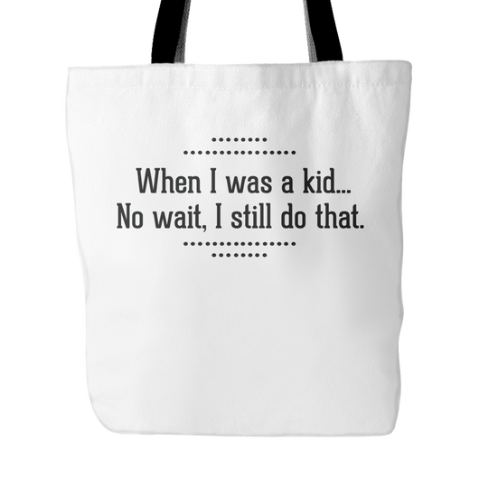 When I Was A Kid Tote Bag, 18