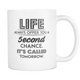 Life Always Offer You A Second Chance Coffee Mug, 11 Ounce