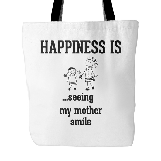 Happiness Is Seeing My Mother Smile Tote Bag, 18 inch x 18 inch
