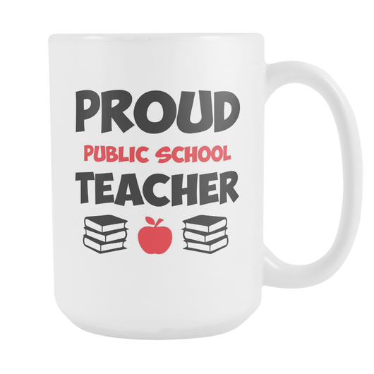 Proud Public School Teacher Coffee Mug, 15 Ounce