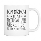 Tomorrow That Mythical Land Coffee Mug, 11 Ounce