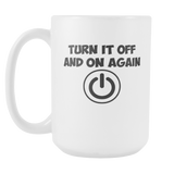 Turn It Off And On Again Coffee Mug, 15 Ounce
