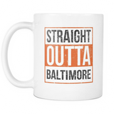 Straight Outta Baltimore Baseball Coffee Mug, 11 Ounce