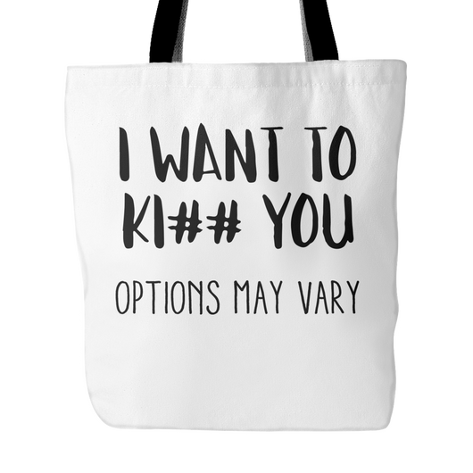 I Want To Ki## You Options May Vary Tote Bag, 18