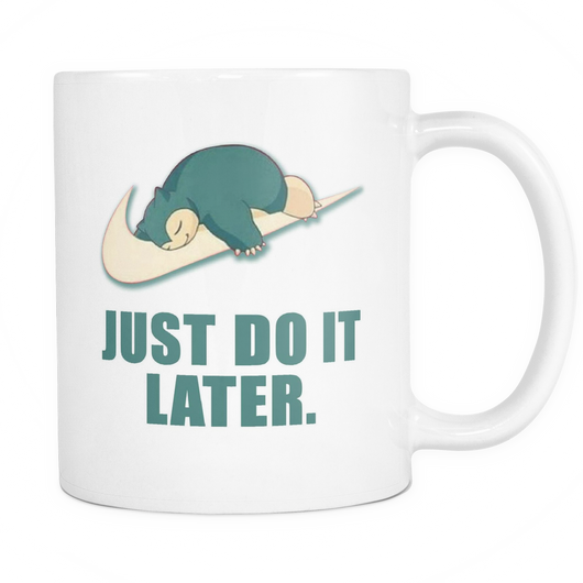 Just Do It Later Coffee Mug, 11 Ounce