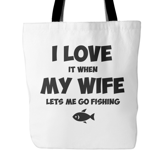 Love It When My Wife Lets Me Go Tote Bag, 18 inches x 18 inches