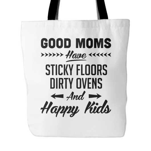 Good Moms Have Sticky Floors Tote Bag, 18 inches x 18 inches