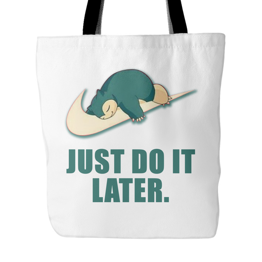 Just Do It Later Tote Bag, 18 inches x 18 inches