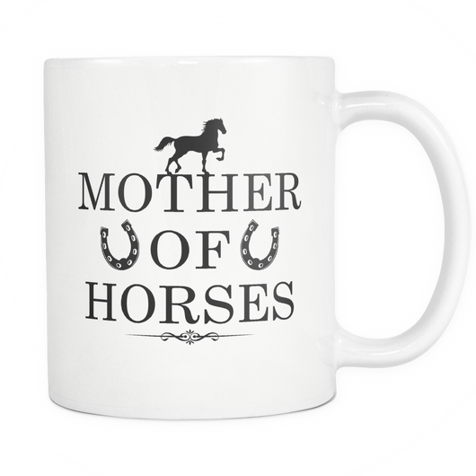 Mother Of Horses Coffee Mug, 11 Ounce
