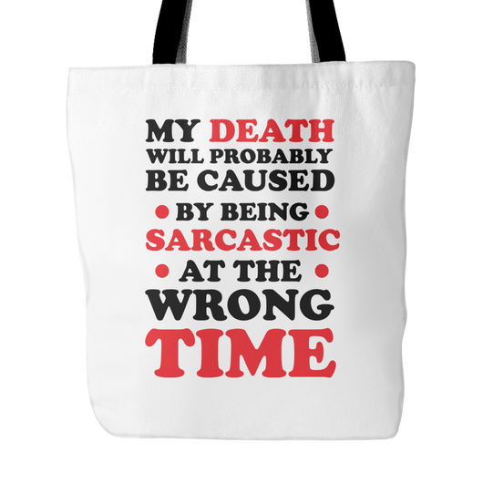 Death Caused By Being Sarcastic Tote Bag, 18