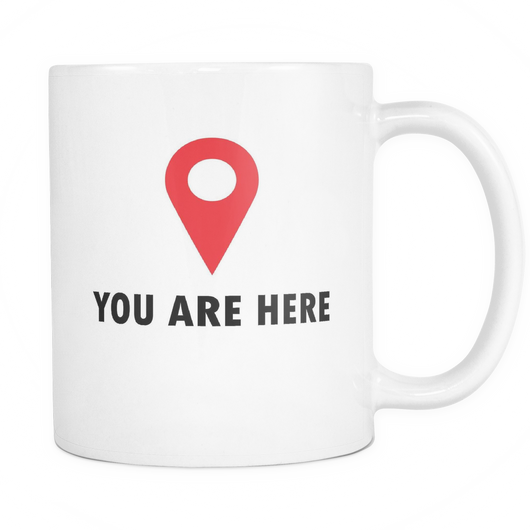You Are Here Coffee Mug, 11 Ounce