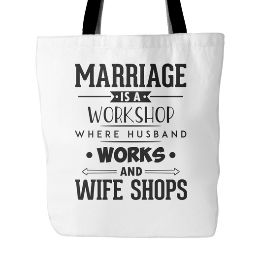 Marriage Is A Workshop Tote Bag, 18