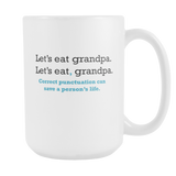 Let's Eat Grandpa. Let's Eat, Grandpa. Coffee Mug, 15 Ounce