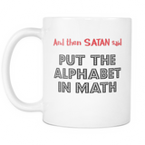 Put The Alphabet In Math Coffee Mug, 11 Ounce