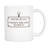 House Rules: Mom's The Boss Coffee Mug, 11 Ounce