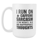 I Run On Caffeine Sarcasm Coffee Mug, 15 Ounce