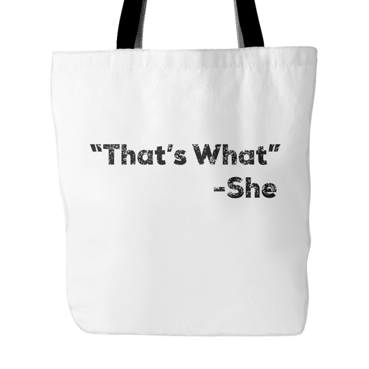 That's What -She Tote Bag, 18 inches x 18 inches
