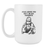 Jesus Loves You But I'm His Favorite Coffee Mug, 15 Ounce