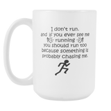 I Don't Run Coffee Mug, 15 Ounce