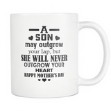 A Son May Outgrow Your Lap Coffee Mug, 11 Ounce