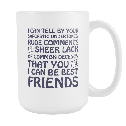 You And I Can Be Best Friends Coffee Mug, 15 Ounce