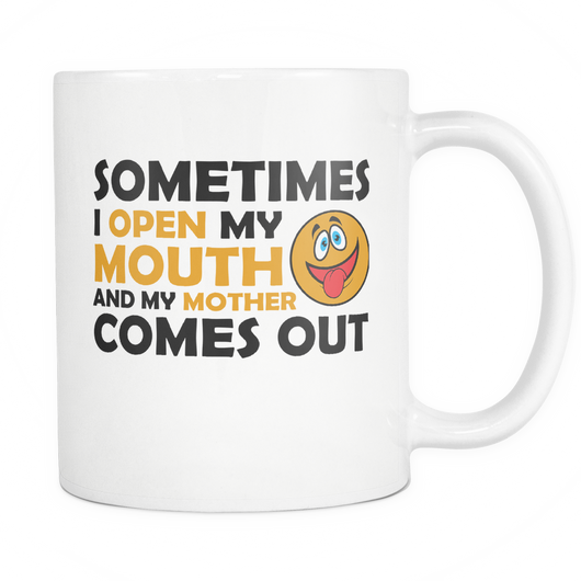 Sometimes I Open My Mouth Coffee Mug, 11 Ounce