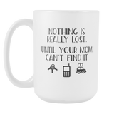 Nothing Is Really Lost Until Coffee Mug, 15 Ounce