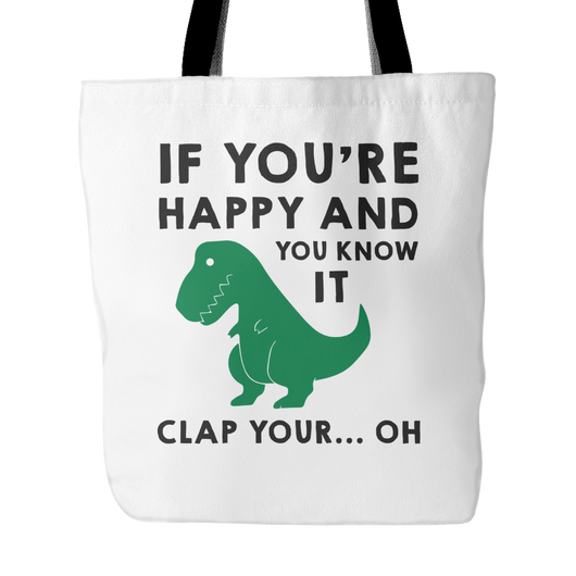 If You're Happy And You Know It Tote Bag, 18