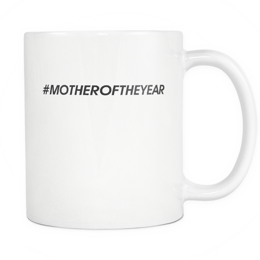 #MOTHEROFTHEYEAR Coffee Mug, 11 Ounce