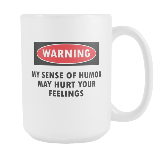 WARNING My Sense Of Humor Coffee Mug, 15 Ounce