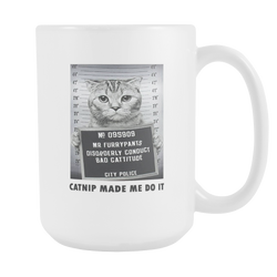 Catnip Made Me Do It Coffee Mug, 15 Ounce