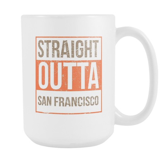 Straight Outta San Francisco Baseball Coffee Mug, 15 Ounce