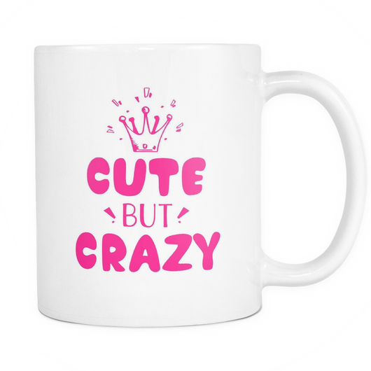 Cute But Crazy Coffee Mug, 11 Ounce