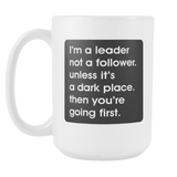 I'm A Leader Not A Follower Coffee Mug, 15 Ounce