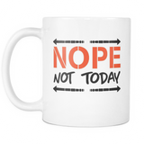 NOPE Not Today Coffee Mug, 11 Ounce